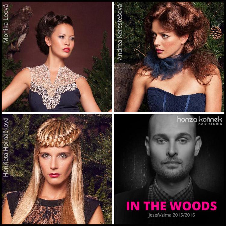 Nové účesy Honza Kořínek jeseň / zima 2015/2016 – vlasová kolekcia In THE woods predstavujú známe tváre televízie Prima: Monika Leová, Andrea Kerestešová a Henrieta Hornáčková