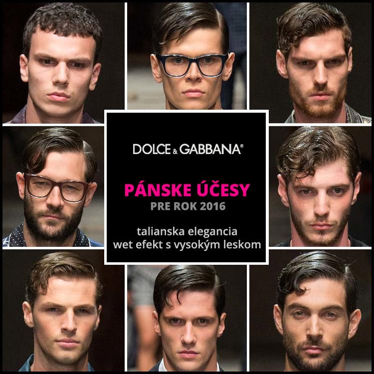 Dolce&Gabbana: účesom pre mužov pristane wet efekt!