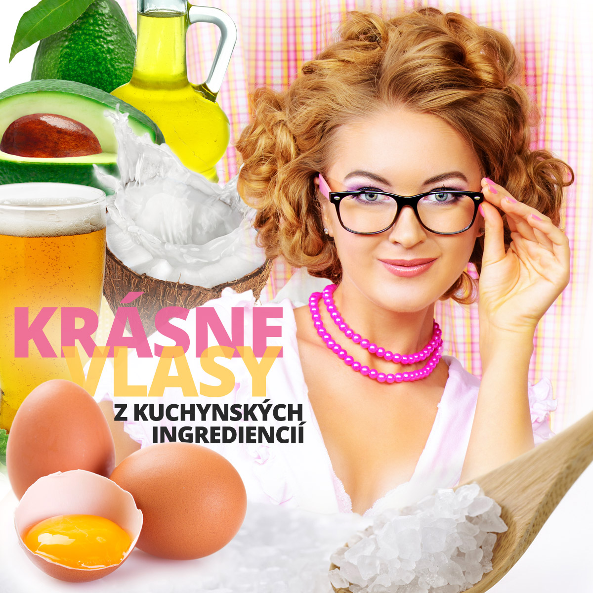 Krásne vlasy z obyčajných kuchynských ingrediencií. Olej, vajíčka, soľ, ocot, cesnak, cibuľa, citrón, pivo, alkohol, jogurt alebo avokádo vedia s vlasmi a s vlasovou pokožkou doslova zázraky.