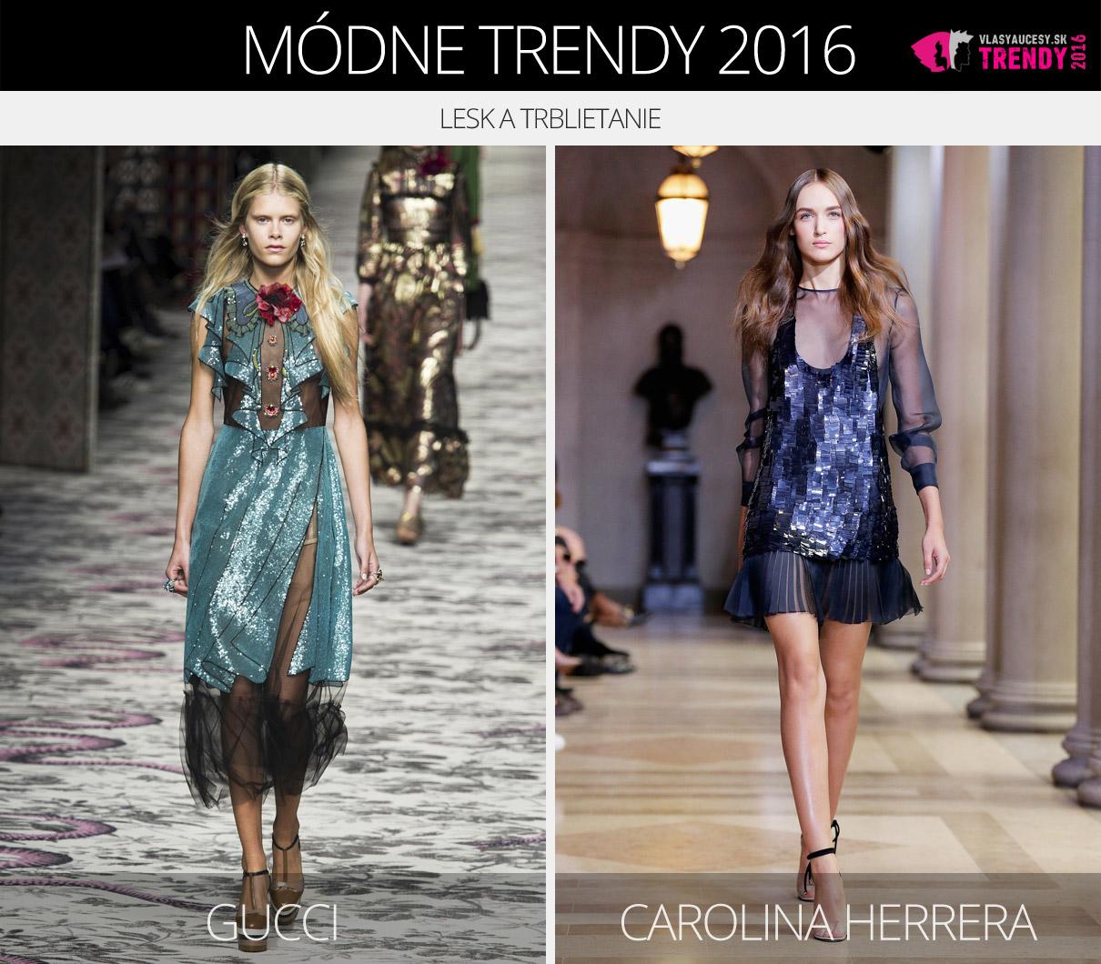 f3d39fd48 Módne trendy 2016 – lesk a trblietanie. (Zľava: Gucci a Carolina Herrera.