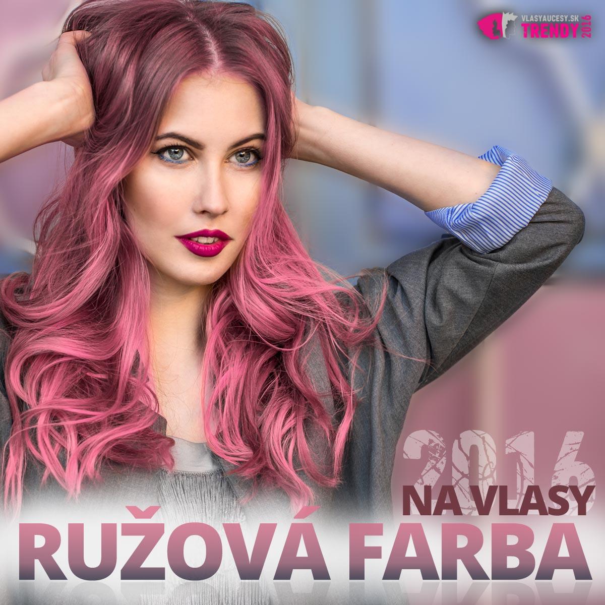 Ružová farba na vlasy je jednou z top farieb pre účesy 2016. Dokonale vynikne vedľa modrej. Pastelová Rose Quartz a modrá farba Serenity sú oficiálnymi farbami roka 2016 (Pantone).