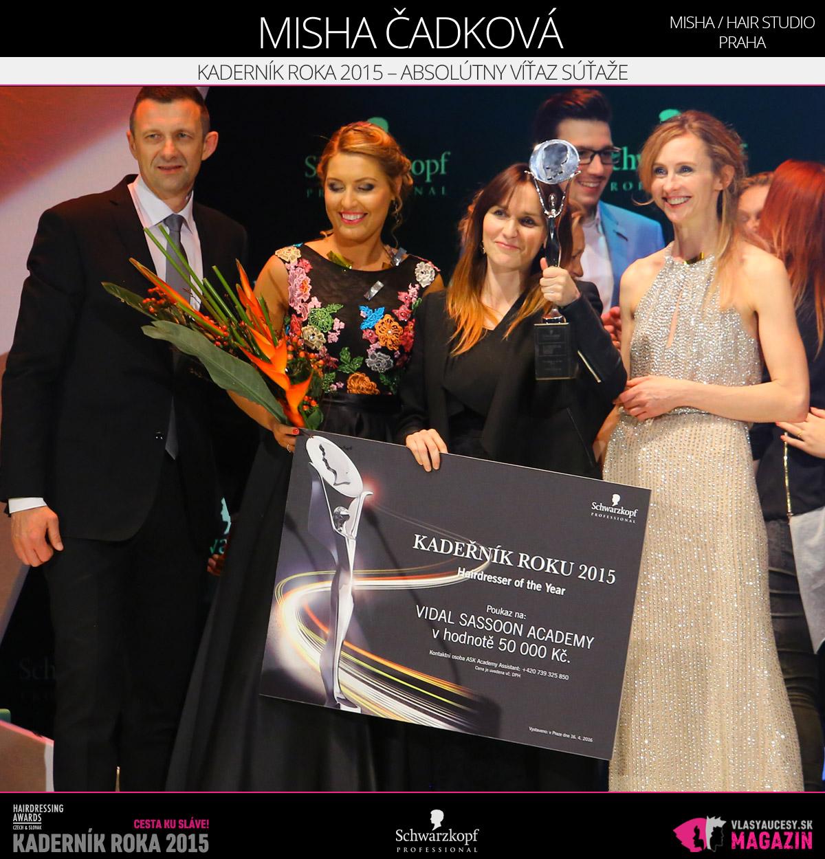 Kaderníkom roka 2015, teda absolútnym víťazom Czech and Slovak Hairdressing Awards 2015, je Misha Čadková z Misha / hair štúdio Praha.