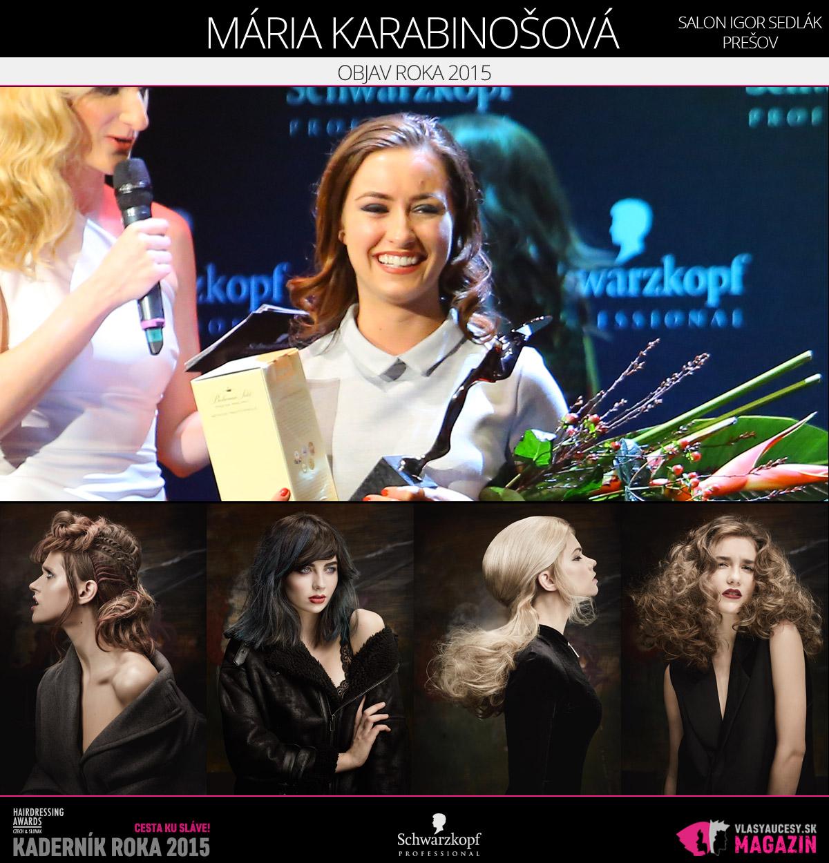 Víťazom v kategórii Objav roka Czech and Slovak Hairdressing Awards 2015 je Mária Karabinošová zo Salónu Igor Sedlák v Prešove.