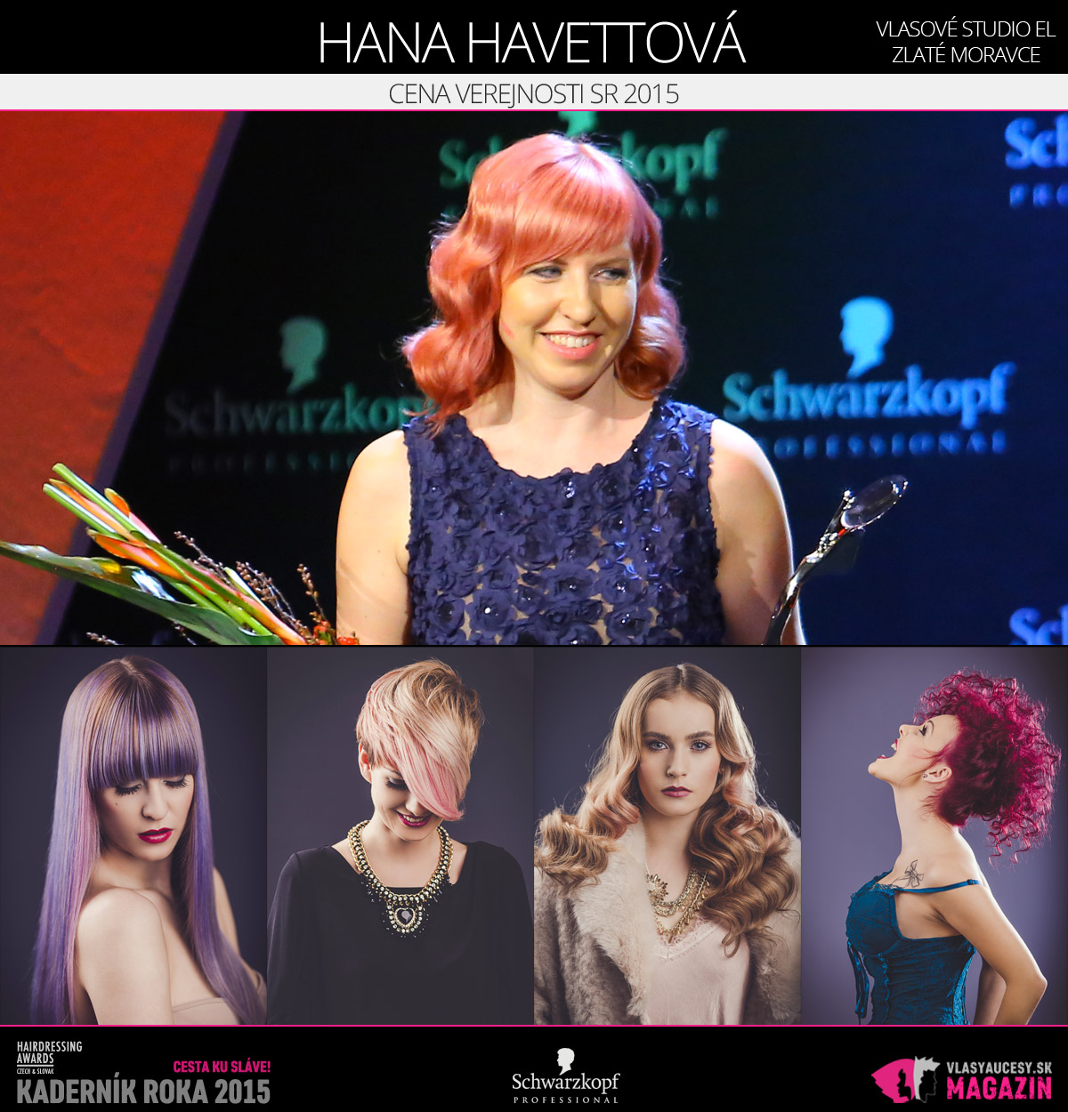 Víťazom v kategórii Cena verejnosti SR Czech and Slovak Hairdressing Awards 2015 Hana Havettová z Vlasového štúdia EL v Zlatých Moravciach.