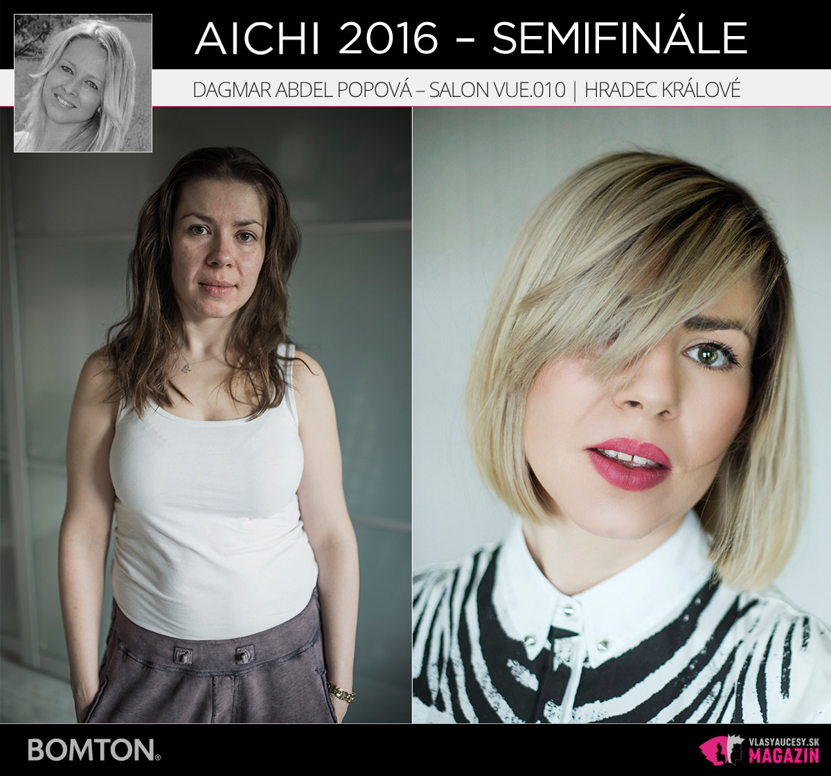 Dagmar Abdel Popová – Salon VUE.010, Hradec Králové | Premeny AICHI 2016 – postupujúci do semifinálového kola