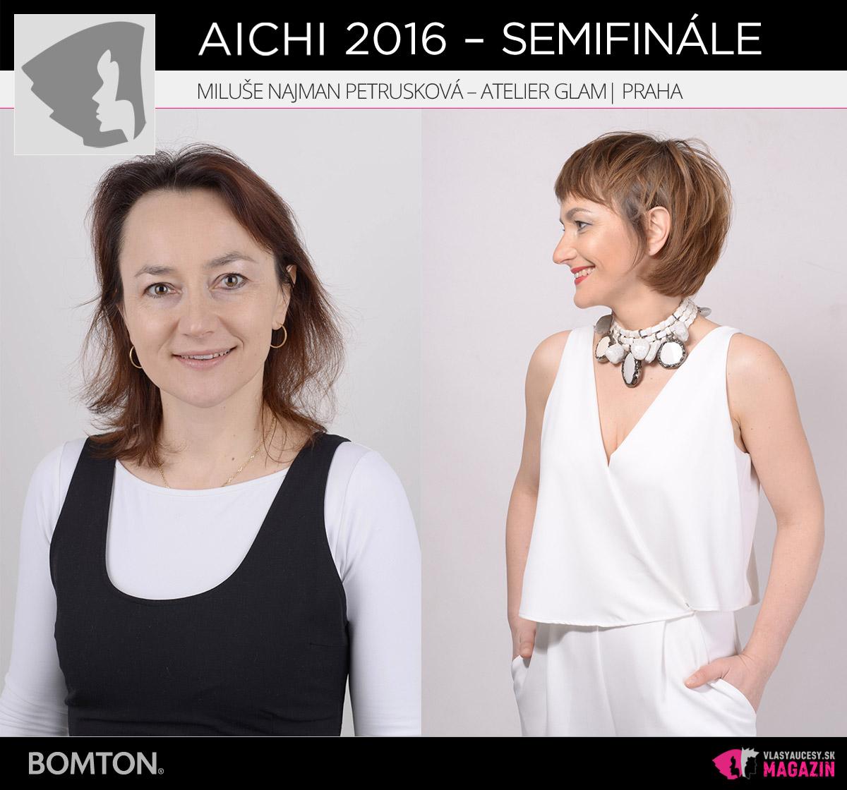 Miluše Najman Petrusková – Atelier Glam, Praha | Premeny AICHI 2016 – postupujúci do semifinálového kola