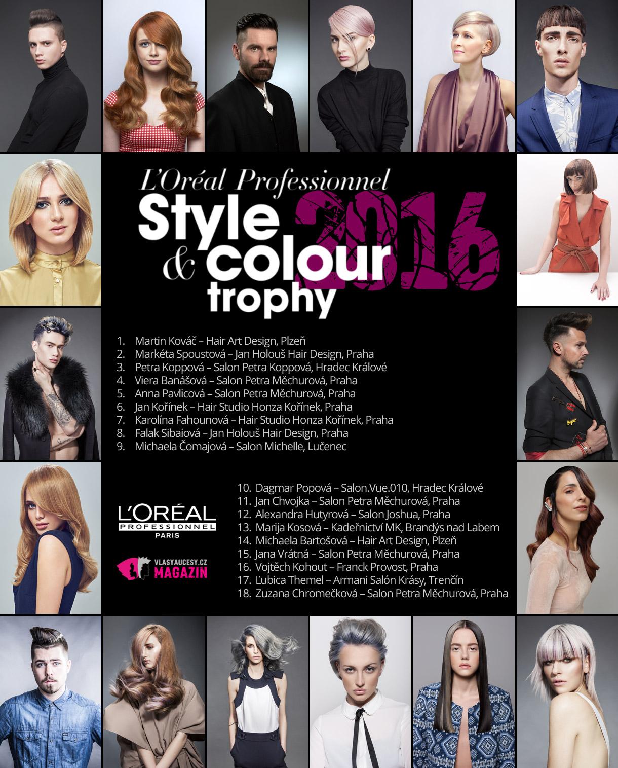 L'Oréal Style & Colour Trophy 2016 ide do finále. Víťazi budú vyhlásení 27. mája 2016 na slávnostnom galavečeri v hoteli Clarison v Prahe.