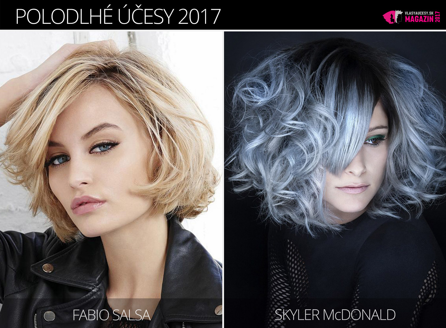 Tipy redakcie magazínu Vlasy a účesy na trendy polodlhé účesy zima 2017. Účesy pre polodlhé vlasy 2017 sú z kolekcií Fabio Salsa a Skyler McDonald.
